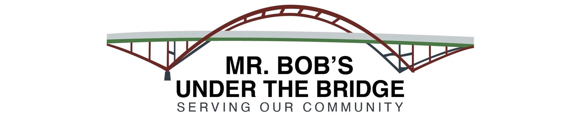 Mr. Bob's Under the Bridge Inc | Serving the Homeless Community